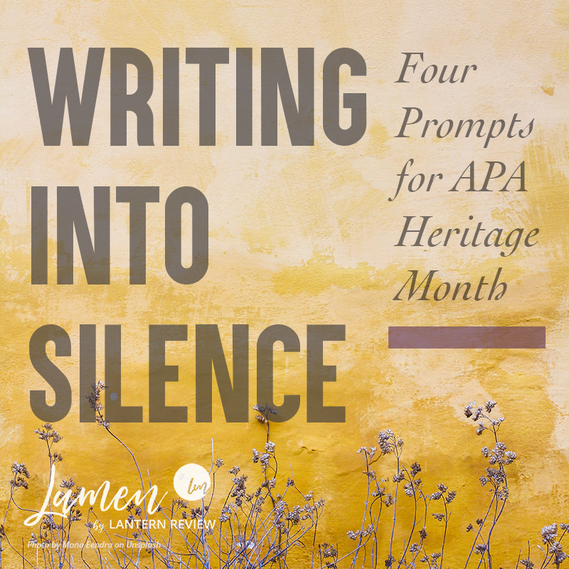 Writing Into Silence: Four Prompts for APA Heritage Month; Lumen by LANTERN REVIEW (Photo of purple flowers against a yellow wall by Mona Eendra on Unsplash)