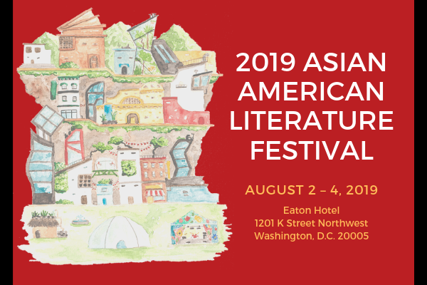 "Text: ""2019 Asian American Literature Festival, August 2–4, 2019, Eaton Hotel, 2012 K Street Northwest, Washington, DC 20005."" Accompanying image: watercolor illustration of a city with multiple types of buildings arranged on grassy terraces, including several with many glass windows, brick and stuccoed buildings, and several tents in the foreground (including a thatched one, a round, white yurt-like structure, and a blue one with multicolored designs)."