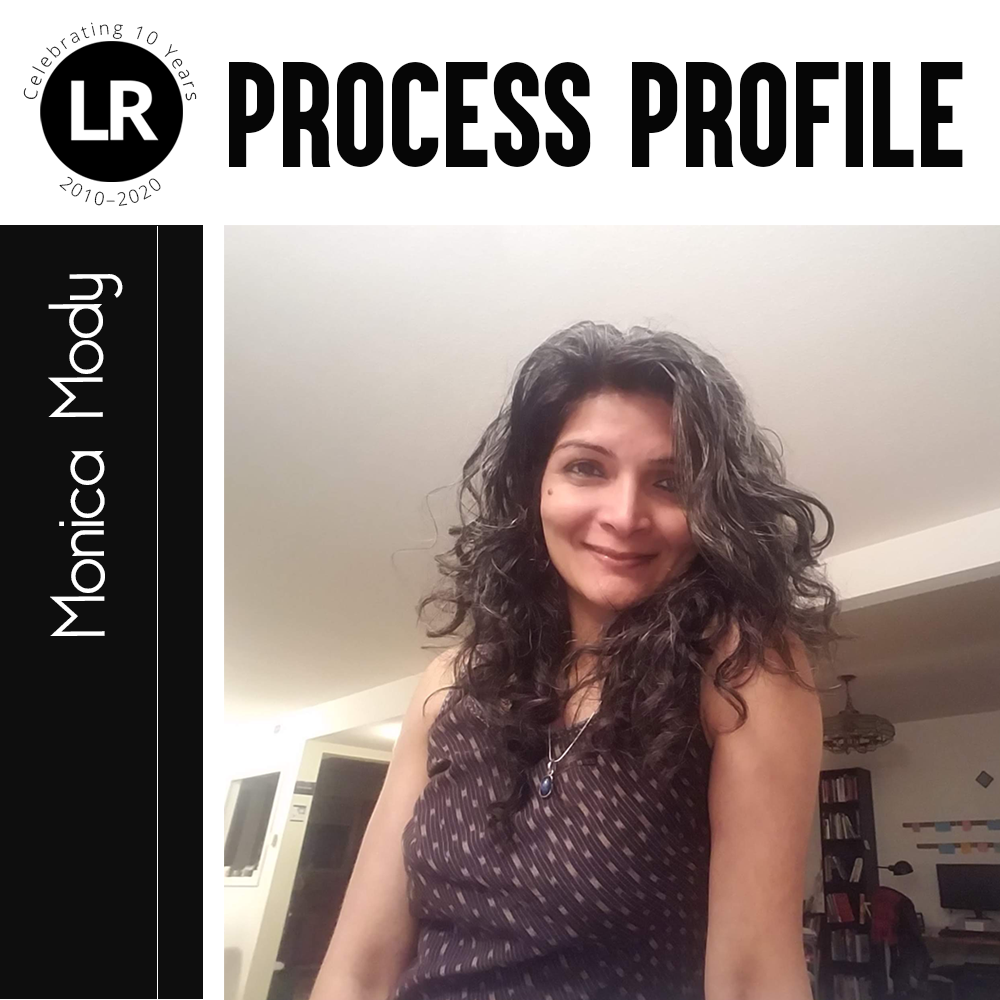 LR: Celebrating 10 Years (2010–2020); Process Profile; Monica Mody; photo of the author, a South Asian poet with long, wavy hair, a maroon print top, and silver necklace with a blue oval pendant. She is smiling while looking straight down into the camera.
