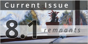 Current Issue: Issue 8.1, Remnants