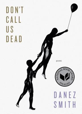 Cover image of DON'T CALL US DEAD by Danez Smith