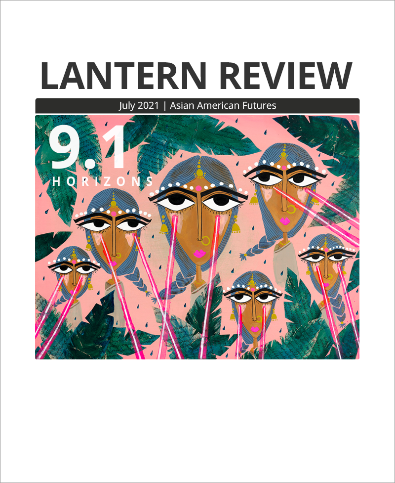 """Cover Image: LANTERN REVIEW Issue 9.1, Asian American Futures: """"Horizon"""" (featuring painting by Tanzila Ahmed: six South Asian women with smoke-blue, braided hair, gold jewelry, and pink lips; hot pink laser beams shoot from their large eyes in every direction. Their heads and torsos float against a pink background and are hidden among green palms formed by collaged paper containing Urdu text about a Sufi saint. Water droplets the color of their hair fall around them.)"""