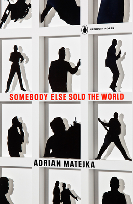 Cover of SOMEBODY ELSE SOLD THE WORLD by Adrian Matejka