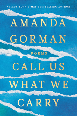 Cover of CALL US WHAT WE CARRY by Amanda Gorman