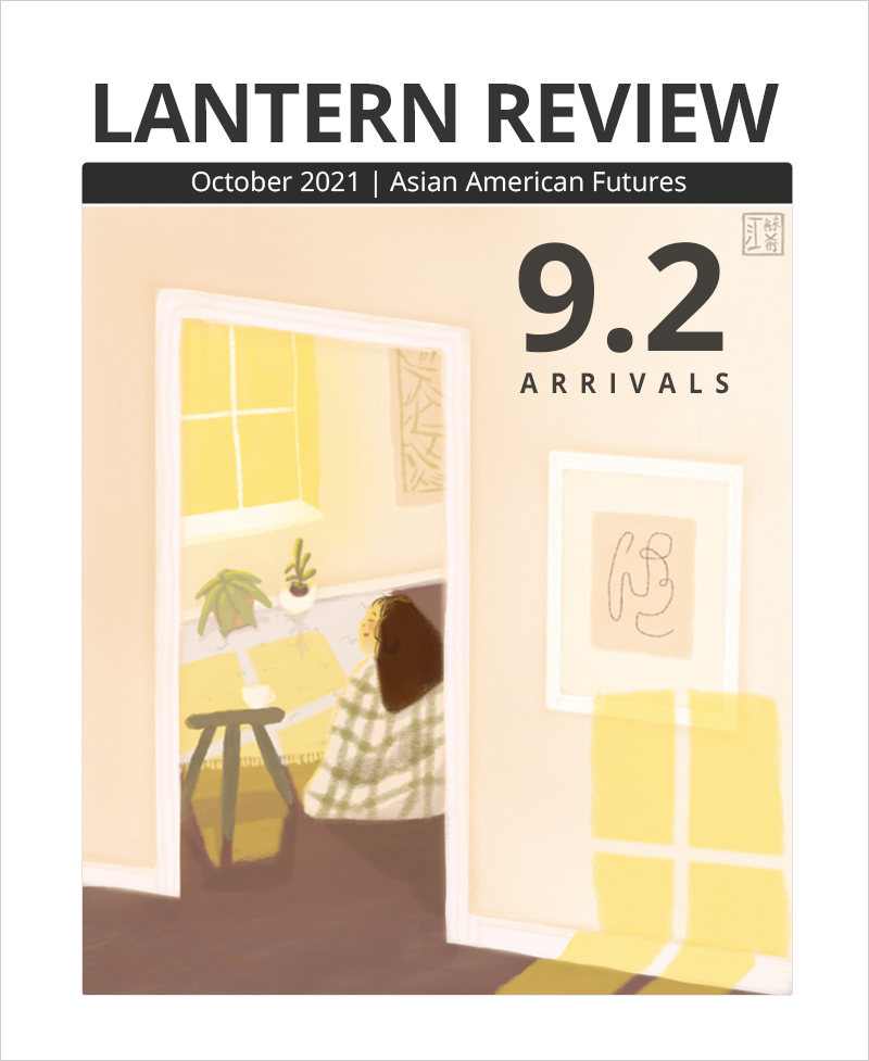 """Cover image of LANTERN REVIEW Issue 9.2, Asian American Futures: """"Arrivals,"""" featuring Mendy Kong's illustration """"warm"""": view from inside a room with a pale peach wall and white-framed abstract artwork. Sunlight comes from an unseen window to create four rectangular yellow shadows below the frame. To the left of the frame is an open doorway, in which we can see another window casting similar yellow shadows onto the ground near a seated person with long, dark hair. Two small, succulent-like plants are visible below the window, as well as a small stool holding a white cup"""